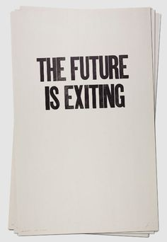 the future is exiting...