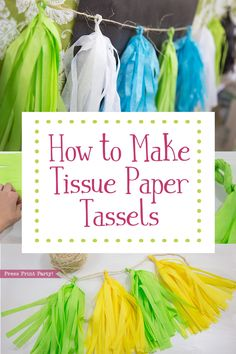 Learn how to make tissue paper tassels and garlands in any color to match your party theme. They're cheap, super festive, and easy for anyone to help make. How to Make Tissue Paper Tassels. Easy Tutorial by Press Print Party!