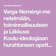 Varga-Neményi-menetelmään, toiminnallisuuteen ja Liikkuva Koulu-ideologiaan hurahtaneen opettajan opetuskokeiluja. Takana