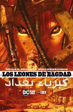 Los leones de Bagdad Vaughan, Brian K. 1976-; Henrichon, Niko, 1975- il.; Bueno Carrero, Sara, trad. Barcelona : ECC, 2020 Bagdad, Image Comics, Free Comics, Dc Comics, Group Of Lions, Science Fiction, Vaughan, Le Zoo, Iraq War