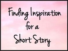 Finding Inspiration for a Short Story - Three writers who inspire me - Writers Write