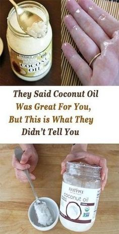 THEY SAID COCONUT OIL WAS GREAT FOR YOU BUT THIS IS WHAT THEY DIDNT TELL YOU