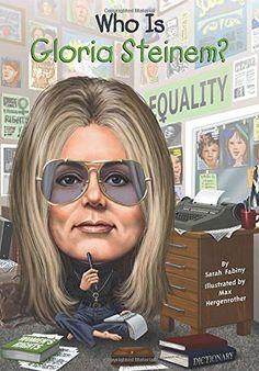 EMILY Who Is Gloria Steinem? (Who Was...?), http://www.amazon.com/dp/044848238X/ref=cm_sw_r_pi_awdm_yNnlwbPGP9CWY