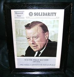 Solidarity Memorial Issue UAW Leader WALTER REUTHER Labor Union Leader AFL CIO