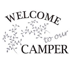 Removable Wall Decor - 'Welcome to Our Camper' - Brewster Home Fashions - Furnishing Accessories - Camping World Camper World, Camper Life, Rv Campers, Happy Campers, Truck Camper, Rv Life, Rv Decals, Vinyl Wall Decals, Camping Needs