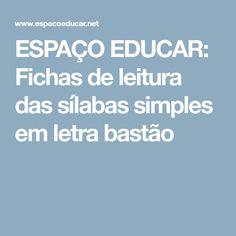 ESPAÇO EDUCAR: Fichas de leitura das sílabas simples em letra bastão