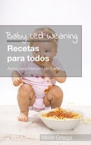 Libro Ebook Baby Led Weaning Recetas para todos Apta para menores de 1 año