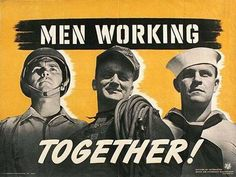 Let's see the Anglo-American war posters made during the Second World War. Vintage Advertising Posters, Vintage Advertisements, Vintage Ads, Vintage Posters, False Advertising, Gender Politics, American War, Military Men, Working Together