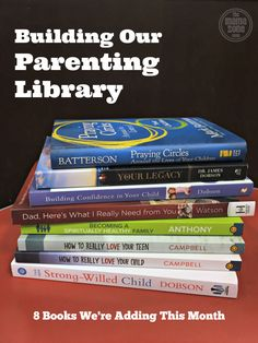 We want to parent our kids as wisely as we can, so we're building a library of parenting books. Here are 8 books we've added recently. Have you read them?