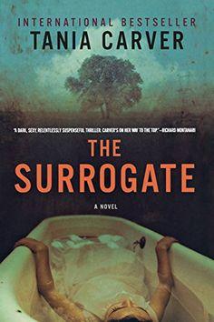 The Surrogate: A Novel by Tania Carver https://www.amazon.com/dp/1605984051/ref=cm_sw_r_pi_dp_x_qk2-yb93ARY0T