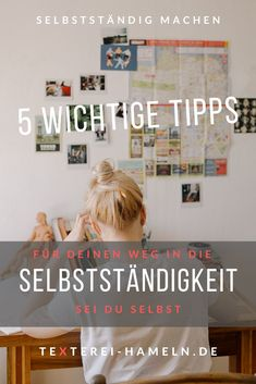 Mach dein Ding und sei du selbst. 5 Tipps für deinen Weg in die Selbstständigkeit. Photo Wall, Do Your Thing, Working Moms, Tips, Photograph