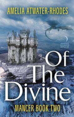 Of the Divine: Mancer: Book Two (Mancer Trilogy)
