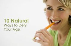 10 Natural Ways to Defy Your Age