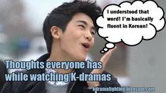 9 Thoughts everyone has had while watching a K-drama - for this one, I'm actually learning Korean so I already know several words and phrases! :)
