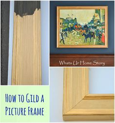 How to gild a picture frame -Whats Ur Home Story