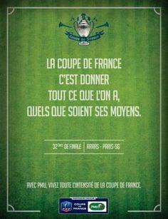 Pub PMU, à l'occasion des 32ème de finale de la Coupe de France de Football, créés par Publicis Conseil. « Vivez toute l'intensité de la Coupe de France. »