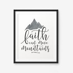 Faith can move mountains Matthew 17:20  ––––––––––– D E T A I L S ––––––––––– ♡ INSTANT DIGITAL DOWNLOADS! ♡ 8x10 inch design ♡ 2 files in total : 2 x JPEG (BOTH COLORS) ♡ High resolution 300 dpi in RGB.  ★ Personal use only (Strictly NO commercial use) ★ Print onto A4, 8x10, Letter, or scale down to 4x6 or 5x7! ★ This listing is for digital file, no physical item will be sent or mailed  Once youve purchased this listing you will be re-directed to the downloads section. Save it & Print it...
