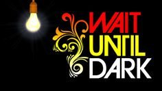 """Wait Until Dark"" @ Costa Mesa Playhouse (Costa Mesa, CA)"