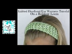 Craft Life Knitted Headband Head Wrap Ear Warmers Tutorial on One Rainbow Loom or Knitting Loom - YouTube