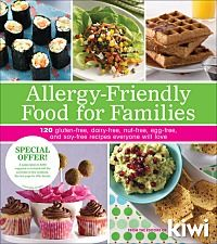 Allergy-Friendly Food for Families: 120 Gluten-Free Dairy-Free, Nut-Free, Egg-Free, and Soy-Free Recipes Everyone Will Love