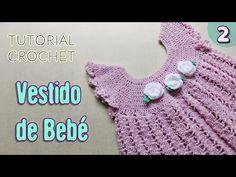 DIY Vestido para bebé tejido a crochet - Paso a paso   PARTE 2 - YouTube