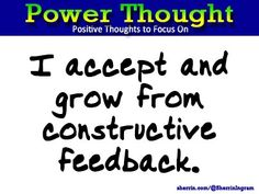 Power Thought: I accept and grow from constructive feedback.