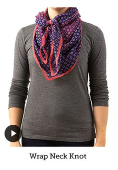 Lands' End | How to Tie a Scarf  Wrap Neck Knot  i find that if i wear a scarf in the winter, i feel warmer} indoors & out!!