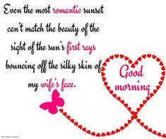 A wife is the backbone of the family. Greet her by this romantic good morning messages for a wife to let her know how sweet wife you have. Good Morning Wife, Good Morning Love Text, Good Morning Beautiful Quotes, Good Morning Greetings, Morning Wish, Good Morning Quotes, Good Morning Sweetheart Quotes, Romantic Good Morning Messages, Love My Husband