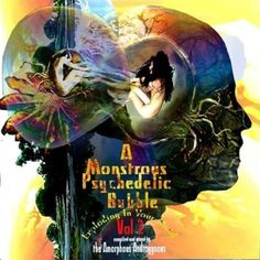 A Monstrous Psychedelic Bubble Exploding in Your Mind: Volume 2