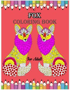 Fox Coloring Book For Adult Best Animal Coloring Book Stress Relieving Animal Design. Gift for Kids, Adult, Boys, And Girl Ages 4-8, 9-12, 13-15 - - #haircut #haircolor #coloringforgrownups #coloriageantistress #edit #edits #arttherapie #anime #coloriageadulte #cardmaking #coloringtime #prismacolor #like #wonderfulcoloring #colouringbook #mandala #disney #coloringisfun #fanart #coloringapp #hair #doodle #creative #coloriagepouradulte #day #fabercastell #artistsoninstagram Amazon Coloring Books, Pokemon Coloring, Word Pictures, Poetry Books, Christmas Svg, Animal Design, How To Relieve Stress, Book Lovers, Gifts For Kids