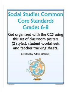 Get organized with the new Common Core Standards for History / Social Studies in Grades 6-8.  Includes classroom posters, student tracking sheets, and teacher tracking sheets. ($3.00)