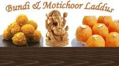 Bundi and Motichoor Laddus (Ladoo)