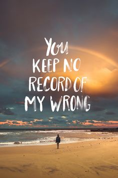 He keeps no record of wrongs.