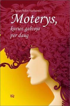 Knyga Moterys, kurios galvoja per daug, Dr. Susan Nolen - Hoeksema