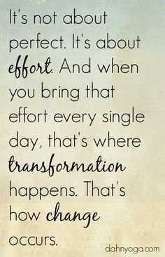Motivation Quotes : QUOTATION – Image : Quotes Of the day – Description It's not about perfect. It's about effort. Sharing is Power – Don't forget to share this quote ! Great Quotes, Quotes To Live By, Me Quotes, Motivational Quotes, Inspirational Quotes, Famous Quotes, Attitude Positive, Positive Quotes, Positive Affirmations