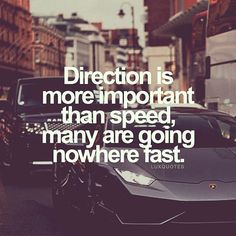 Live life in the fast lane...with direction.