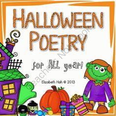 Halloween Poetry for all year from Elizabeth Hah on TeachersNotebook.com -  (112 pages)  - These 10 Halloween Poems are useful for teaching grammatical rules, phonic rules, action and movement, choral chanting, counting forwards and backwards, creating special effects and just for fun!