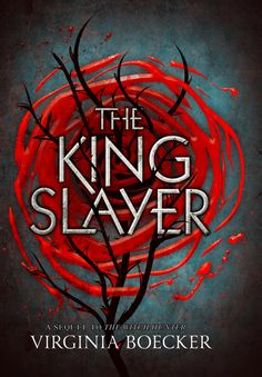 The King Slayer by Virginia Boecker • June 2016 • Little, Brown Books for Young Readers https://www.goodreads.com/book/show/25603164-the-king-slayer