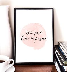 But first champagne printable art home poster by PrintableRandoms
