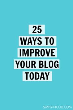 25 Ways to Improve Your Blog Today