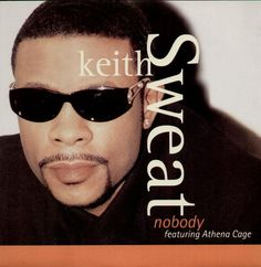 "Nobody Keith Sweat Song | Soul 11 Music: Song of the Day: ""Nobody"" (Keith Sweat featuring Athena ..."