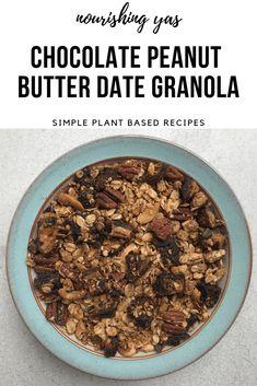 Chocolate Peanut Butter Date Granola - Nourishing Yas