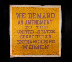 Woman Suffrage Banner, March 13, 1913, in Washington, DC, the day before President Woodrow Wilson's inauguration.