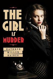 The Children's War: The Girl is Murder by Kathryn Miller Haines