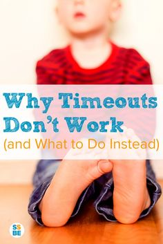 Why Time Outs Don't Work (And What to Do Instead)
