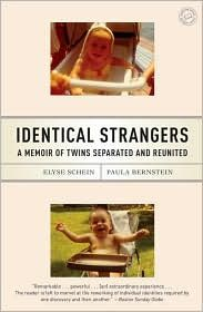 Identical Strangers: A Memoir of Twins Separated and Reunited by Paula Bernstein