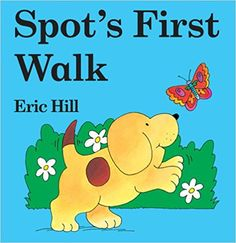 Spot's First Walk: Eric Hill: 9780399244827: AmazonSmile: Books