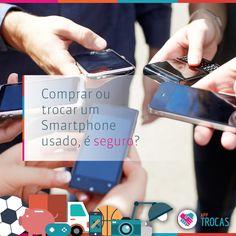 Comprar ou trocar um Smartphone usado é seguro? | AppTrocas | BLOG