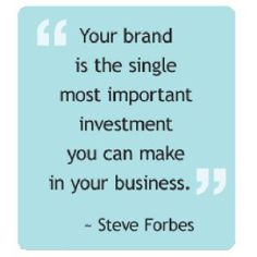 Your brand is the single most important investment you can make in your business ~ Steve Forbes Quotes Dream, Life Quotes Love, Robert Kiyosaki, Napoleon Hill, Spoken Word, Business Pages, Business Tips, Tony Robbins, Danielle Anderson