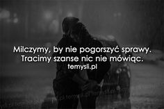 TeMysli.pl - Inspirujące myśli, cytaty, demotywatory, teksty, ekartki, sentencje Romantic Quotes, Sad Quotes, Motto, Texts, Poems, My Life, Audi A6, Auras, Thoughts
